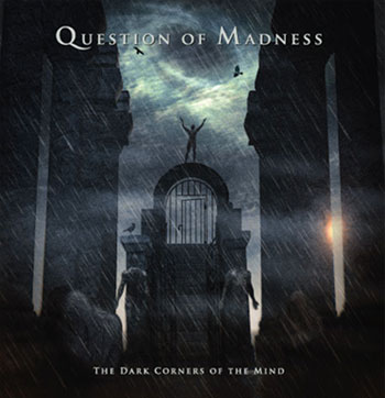 Question of Madness - The Dark Corners of the Mind