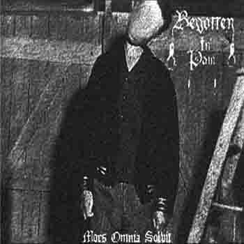 Begotten in Pain - Mors Omnia Solvit