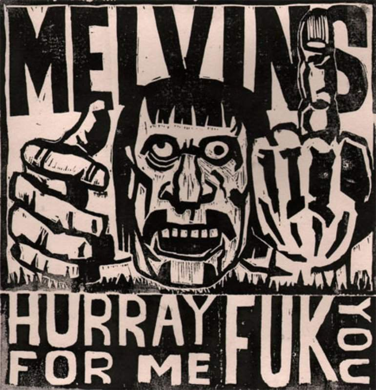 Melvins - Hurray for Me Fuk You