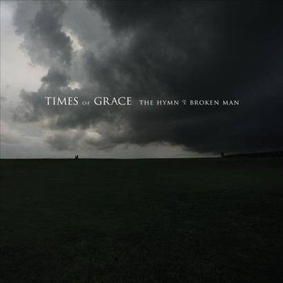 Times of Grace - The Hymn of a Broken Man