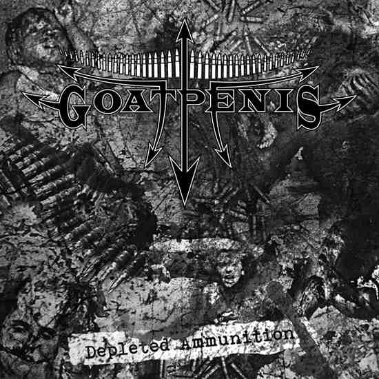 <br />Goatpenis - Depleted Ammunition