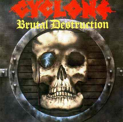 Cyclone - Brutal Destruction
