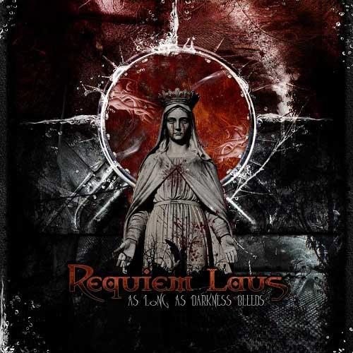 Requiem Laus - As Long as Darkness Bleeds