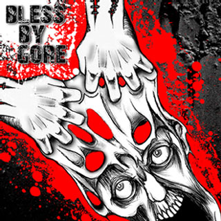 Gory Gruesome / Gore Sanctum / Testicular Seizure / Clit Mutilation - Bless by Gore Vol. 2