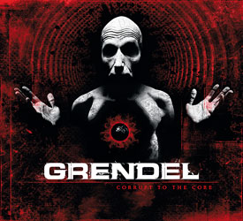 Grendel - Corrupt to the Core