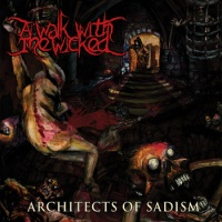 A Walk with the Wicked - Architects of Sadism