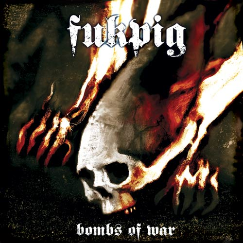 Fukpig - Bombs of War