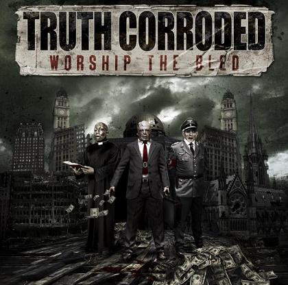 Truth Corroded - Worship the Bled