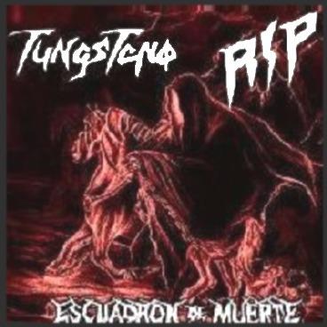 R.I.P. / Tungsteno - Escuadrón de muerte