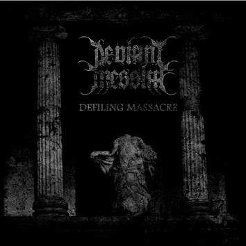 Deviant Messiah - Defiling Massacre