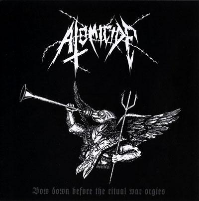 Atomicide - Bow Down Before the Ritual War Orgies