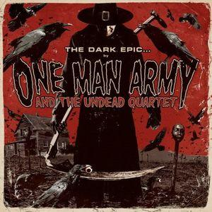 One Man Army And The Undead Quartet - The Dark Epic
