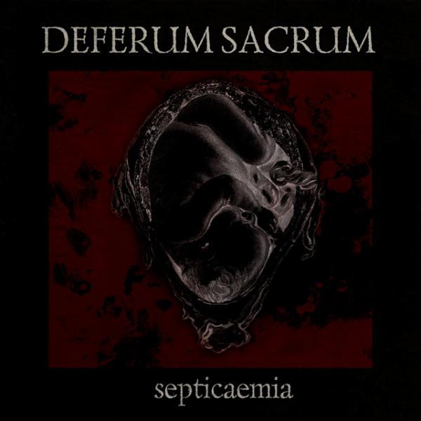 Deferum Sacrum - Septicaemia