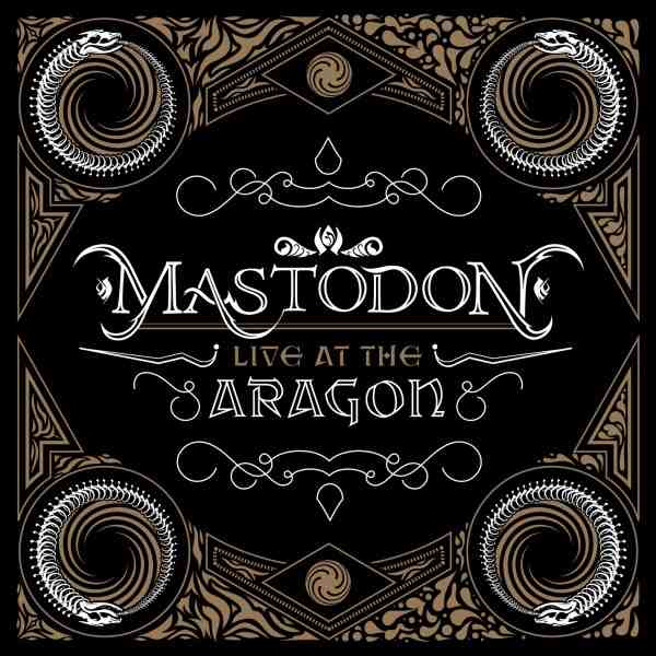 Mastodon - Live at the Aragon
