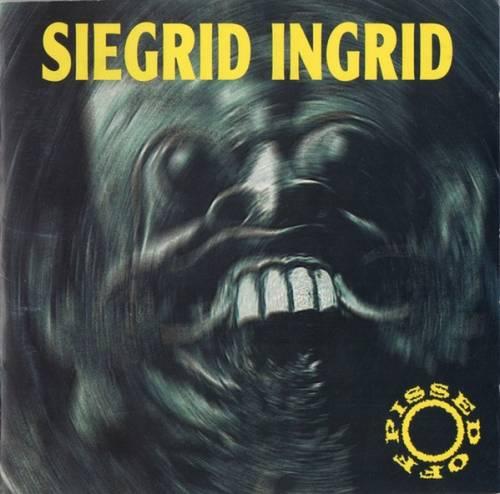 Siegrid Ingrid - Pissed Off
