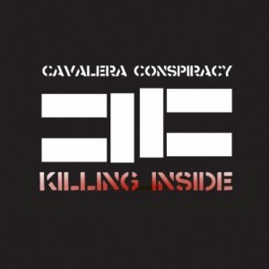 Cavalera Conspiracy - Killing Inside