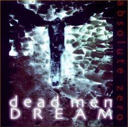 Dead Men Dream - Absolute Zero