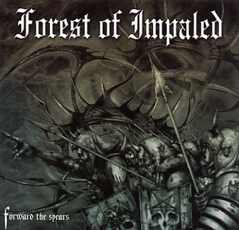 Forest of Impaled - Forward the Spears