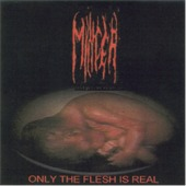 Mincer - Only the Flesh Is Real