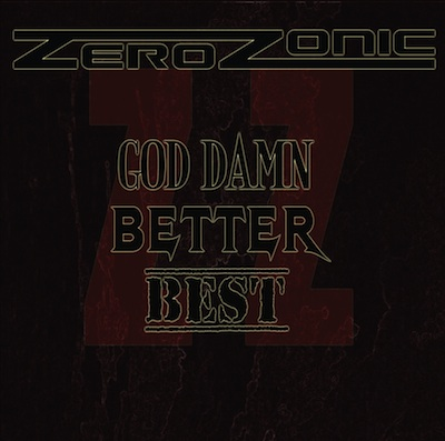 Zerozonic - God Damn, Better, Best
