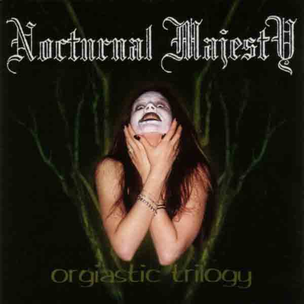 Nocturnal Majesty - Orgiastic Trilogy