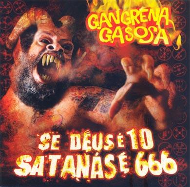 Gangrena Gasosa - Se Deus é 10 Satanás é 666