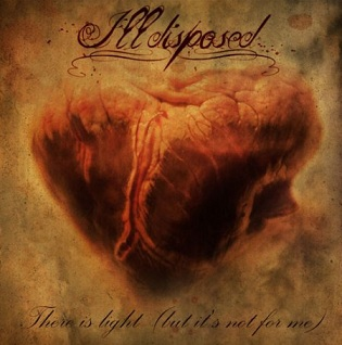 Illdisposed - There Is Light (But It's Not for Me)