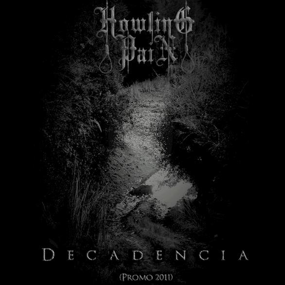 Howling Pain - Decadencia (Promo 2011)