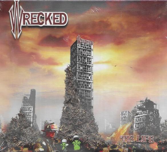 Wrecked - 'Tis Life