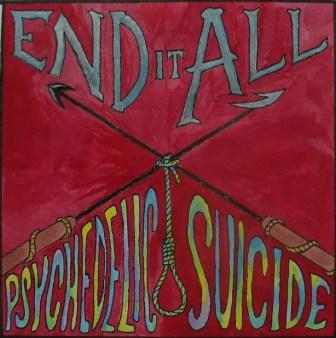 End It All - Psychedelic Suicide
