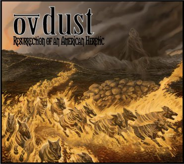 Ov Dust - Resurrection of an American Heretic