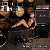 Bulletwolf - As Fast as My Home Town