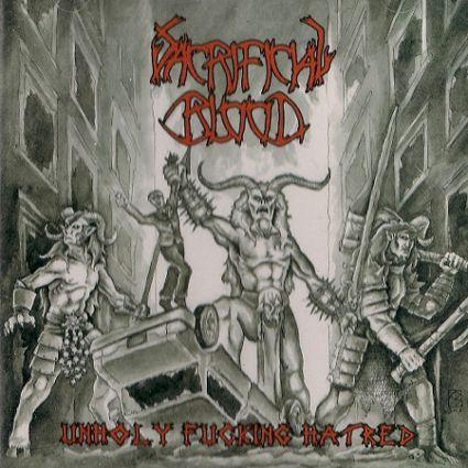 Sacrificial Blood - Unholy Fucking Hatred