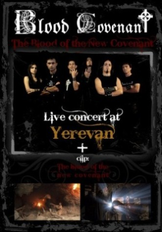 <br />Blood Covenant - Live at Yerevan / The Blood of the New Covenant