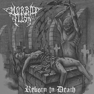 Morbid Flesh - Reborn in Death