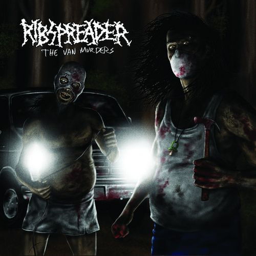 Ribspreader - The Van Murders