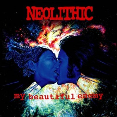 Neolithic - My Beautiful Enemy