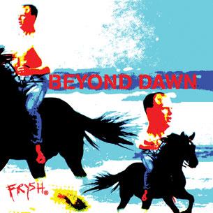 Beyond Dawn - Frysh