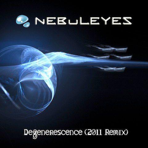 Nebuleyes - Degenerescence (2011 Remix)