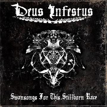Deus Infestus - Swansongs for This Stillborn Race