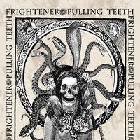Pulling Teeth - Pulling Teeth / Frightener