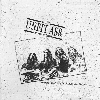 Unfit Ass. - Absurd Reality / Flagging Water