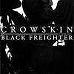 Crowskin / Black Freighter - Crowskin / Black Freighter