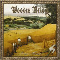 Wooden Bridge - First Harvest