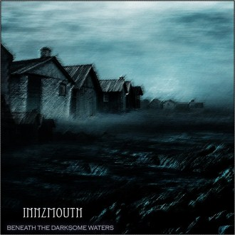 Innzmouth - Beneath the Darksome Waters
