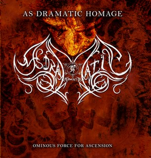 As Dramatic Homage - Ominous Force for Ascension
