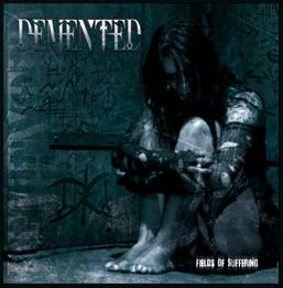 Demented - Fields of Suffering