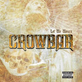 Crowbar - Let Me Mourn