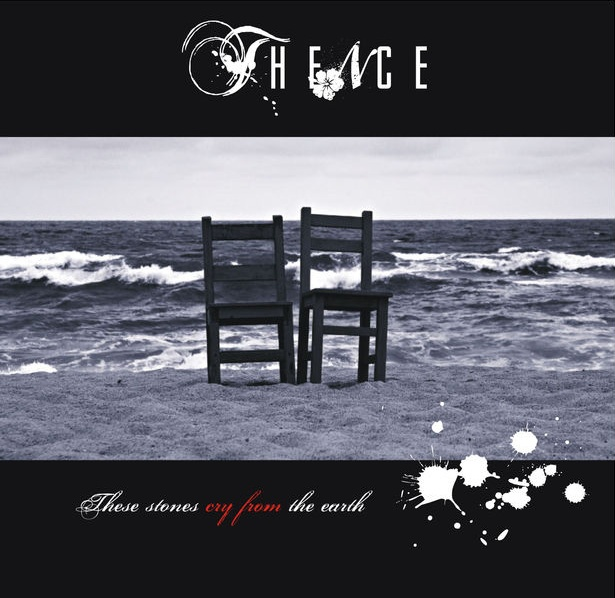 Thence - These Stones Cry from the Earth