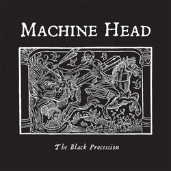 Machine Head - The Black Procession